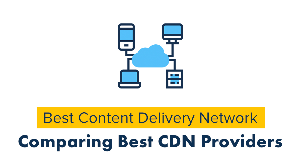 Best Content Delivery Network (CDN) Providers