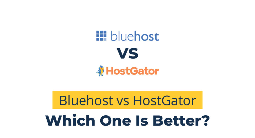 Bluehost vs HostGator - which is better